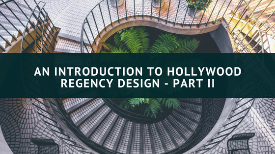 In Part I Of This Post We Discussed A Definition Hollywood Regency Design And Its History Racier If Youve Not Read Was Provided