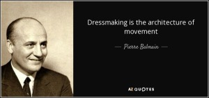 quote-dressmaking-is-the-architecture-of-movement-pierre-balmain-79-23-40